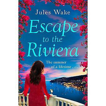 Escape to the Riviera the Perfect Summer Read! - The Perfect Summer Ro