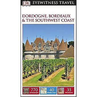 DK Eyewitness Travel Guide - Dordogne - Bordeaux & costa sudoeste
