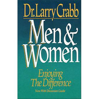 Men and Women - Enjoying the Difference (New edition) by Lawrence J. C