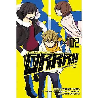 Durarara!! Yellow Scarves ARC - Vol. 2 by Ryohgo Narita - Akiyo Satori