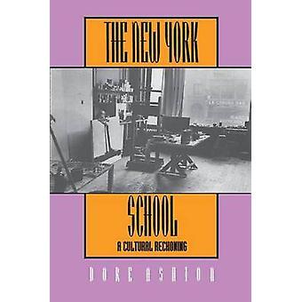 De New York School - een culturele Reckoning door Dore Ashton - 9780520081