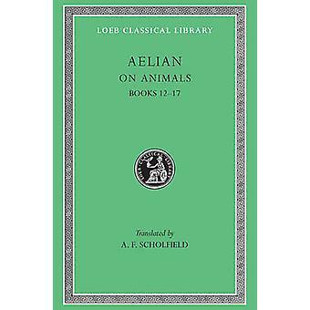 Sobre as características dos animais - v. 3 - Bks.XII-XVII por Eliano - A.