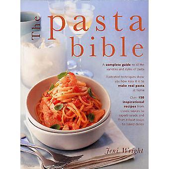 Die Pasta-Bibel - A Complete Guide to alle Sorten und Arten von
