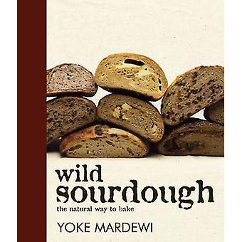 Wild Sourdough by Wild Sourdough - 9781741107449 Book