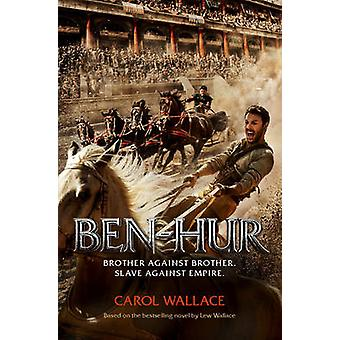 Ben-Hur - A Tale of the Christ by Carol Wallace - 9781782642244 Book