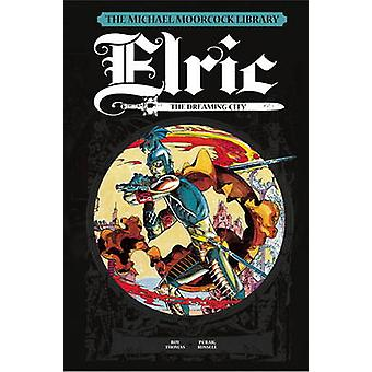 De Michael Moorcock Library - Elric - Vol. 3 - dromen stad door Roy Th