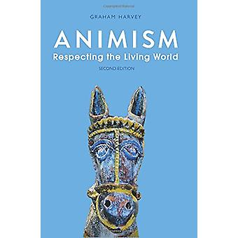 Animism - Respecting the Living World by Graham Harvey - 9781849048408