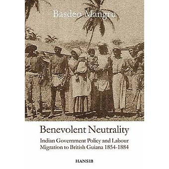 Benevolent Neutrality - Indian Government Policy and Labour Migration