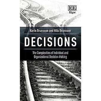 Decisions - The Complexities of Individual and Organizational Decision