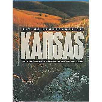 Living Landscapes of Kansas by O.J. Reichman - Steve Mulligan - 97807