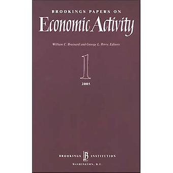 Brookings Papers on Economic Activity 1 - 2005 by William C. Brainard