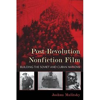 Post-Revolution Nonfiction Film - Building the Soviet and Cuban Nation