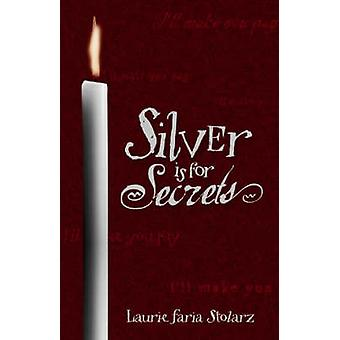 Silver is for Secrets by Laurie Faria Stolarz - 9780738706313 Book