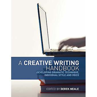 A Creative Writing Handbook - Developing Dramatic Technique - Individu