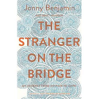 Fremmede på Bridge - min reise fra fortvilelse håpet av Jonny