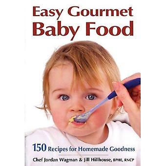 Aliments pour bébés Gourmet facile: 150 recettes pour bonté fait maison