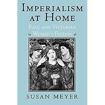 Imperialism at Home: Race and Victorian Women's Fiction (Reading Women Writing)
