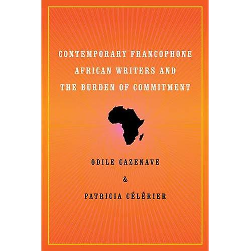 Contemporary Francophone African Writers and the Burden OfcommitHommest