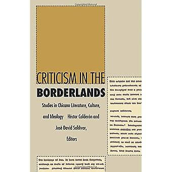 Criticism in the Borderlands: Studies in Chicano Literature, Culture and Ideology (Post-Contemporary Interventions)