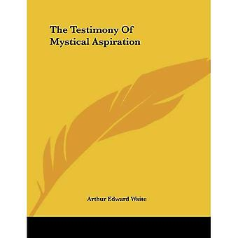 The Testimony of Mystical Aspiration