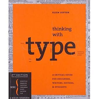 Tänkande med typ, andra reviderade och utvidgade upplagan: en kritisk Guide för Designers, skribenter, redigerare och studenter