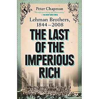 Der letzte der herrischen reichen: Lehman Brothers, 1844-2008