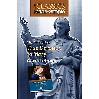 The TAN Guide to True Devotion to Mary (Classics Made Simple)