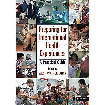 Preparing for International Health Experiences: A Practical Guide