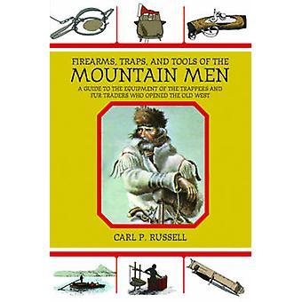 Skjutvapen - fällor- & verktyg Mountain män - en Guide till utrustningen
