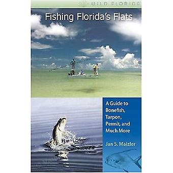 Fishing Florida's Flats: A Guide to Bonefish, Tarpon, Permit, and Much More (Wild Florida): A Guide to Bonefish, Tarpon, Permit, and Much More (Wild Florida)