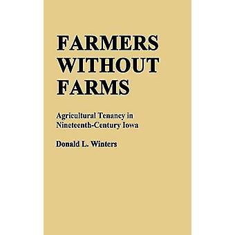 Landbrugere uden gårde landbrugsprodukter lejelovgivningen i NineteenthCentury Iowa af vintre & Donald L.