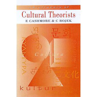 A Dictionary of Cultural Theorists by Cashmore & Ernest