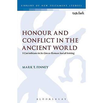 Ära och konflikten i den antika världen 1 kor i GrecoRoman Social miljö av Finney & Mark T.