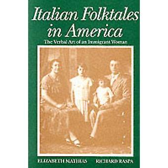 Italian Folktales in America The Verbal Art of an Immigrant Woman by Mathias & Elizabeth