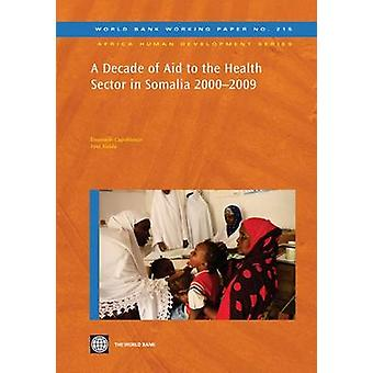 A Decade of Aid to the Health Sector in Somalia 20002009 by Capobianco & Emanuele