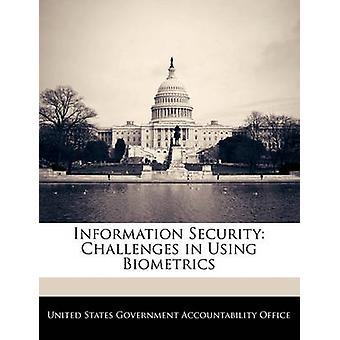 Veiligheidsuitdagingen van de informatie in het gebruik van biometrische gegevens door de Verenigde Staten regering verantwoording