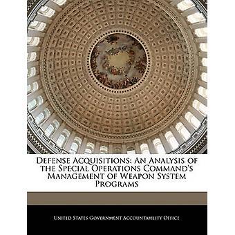 Defensie acquisities een analyse van het beheer van de opdrachten speciale operaties wapen System-programma's door de Verenigde Staten regering verantwoording