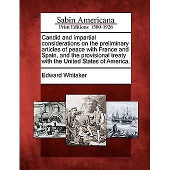 Candid and impartial considerations on the preliminary articles of peace with France and Spain and the provisional treaty with the United States of America. by Whitaker & Edward