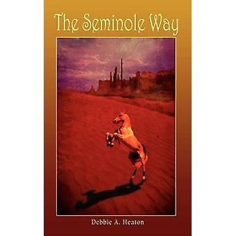 The Seminole Way by Heaton & Debbie A.