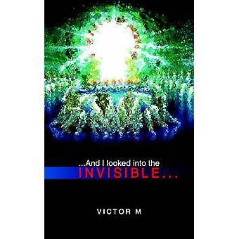 ... og jeg sett usynlige... av Victor M