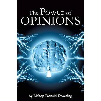 The Power of Opinions by Downing & Bishop Donald