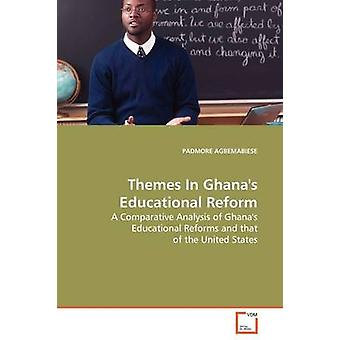 Themes In Ghanas Educational Reform by AGBEMABIESE & PADMORE