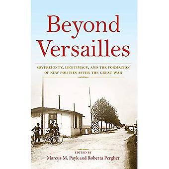 Ud over Versailles: suverænitet, legitimitet og dannelsen af nye Polities efter den store krig