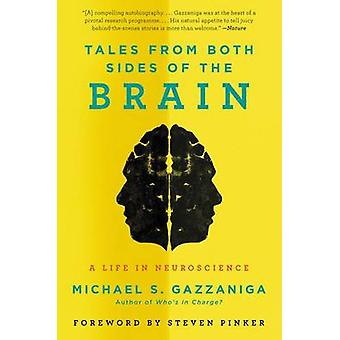 Tales from Both Sides of the Brain - A Life in Neuroscience by Michael