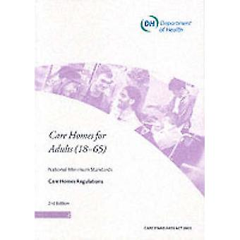 Care Homes for Adults (18-65) - And Supplementary Standards for Care H