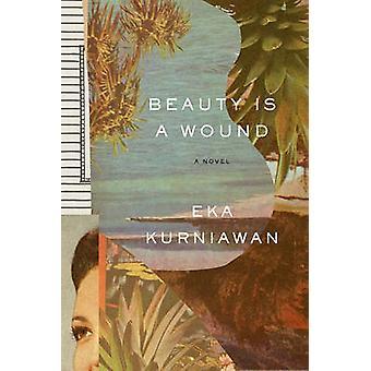 Beauty is a Wound by Eka Kurniawan - Annie Tucker - 9780811223638 Book