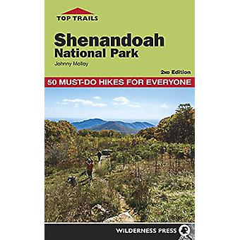 Top Trails Shenandoah National Park - 50 Must-do Hikes for Everyone by
