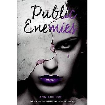 Public Enemies by Ann Aguirre - 9781250079954 Book