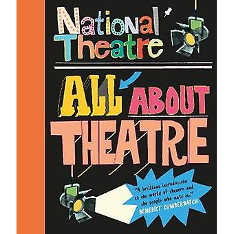 National Theatre - All About Theatre by National Theatre - 97814063733