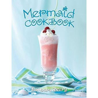 Mermaid Cookbook by Barbara Beery - 9781423604174 Book